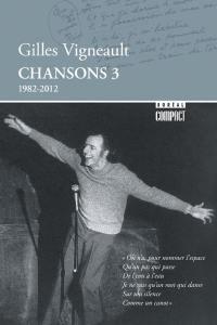 Les écrits. Chansons 3, 1982-2012