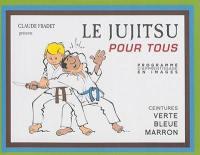 Le jujitsu pour tous. Volume 2, Ceintures verte, bleue et marron