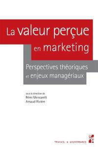 La valeur perçue en marketing