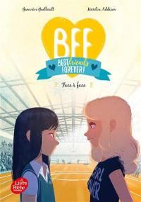 BFF best friends forever !. Volume 2, Face à face