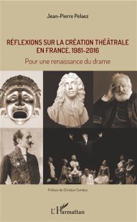 Réflexions sur la création théâtrale en France, 1981-2016