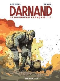 Darnand, le bourreau français. Volume 1,