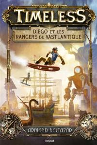 Timeless, Diego et les rangers du Vastlantique, Vol. 1