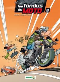 Les fondus de moto. Volume 8,