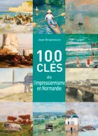 100 clés pour comprendre l'impressionnisme en Normandie