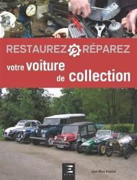 Restaurez, réparez votre voiture de collection
