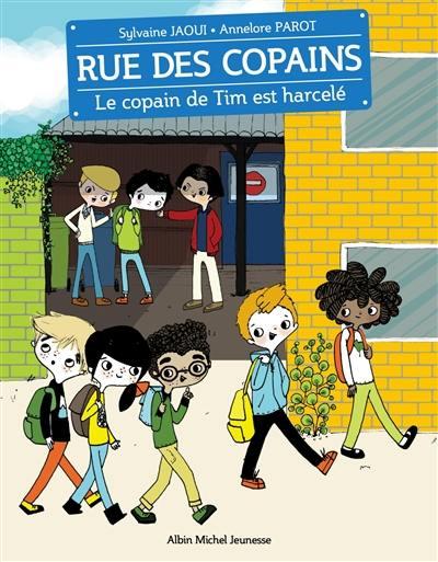 Rue des copains. Volume 7, Le copain de Tim est harcelé