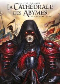 La cathédrale des Abymes. Volume 3, Quand vient le sage...