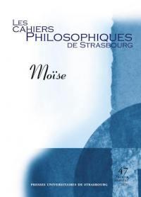 Cahiers philosophiques de Strasbourg (Les). n° 47, Moïse