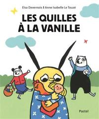 Les quilles à la vanille