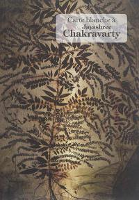 Carte blanche à Jayashree Chakravarty