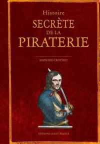 Histoire secrète de la piraterie