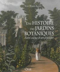 Une histoire des jardins botaniques