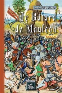 Le bâtard de Mauléon. Volume 2,