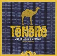 Ténéré, avec les caravaniers du Niger