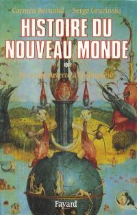 Histoire du nouveau monde. Volume 1, De la découverte à la conquête, une expérience européenne