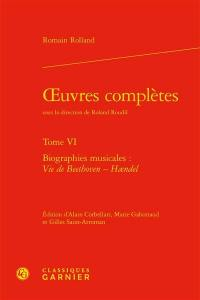 Oeuvres complètes. Volume 6, Biographies musicales