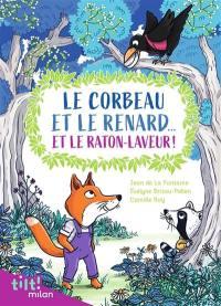 Le corbeau, le renard... et le raton-laveur ! : et autres fables d'après La Fontaine