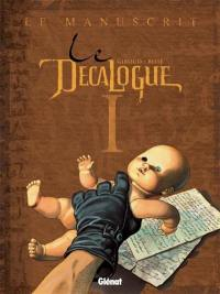 Le décalogue. Volume 1, Le manuscrit