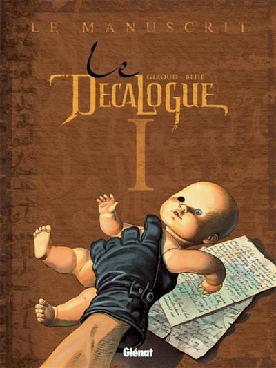 Le décalogue. Vol. 1. Le manuscrit