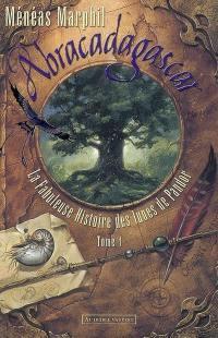 La fabuleuse histoire des lunes de Pandor. Volume 1, Abracadagascar