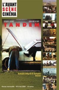Avant-scène cinéma (L'). n° 673, Tandem