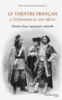 Le théâtre français à l'étranger au XIXe siècle
