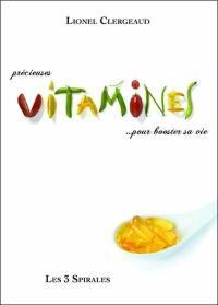 Précieuses vitamines... pour booster sa vie