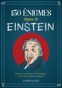 150 énigmes dignes de Albert Einstein