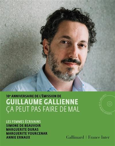 10e anniversaire de l'émission de Guillaume Gallienne, Ca peut pas faire de mal. Volume 5, Les femmes écrivains