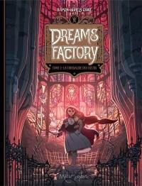 Dreams factory. Volume 2, La chrysalide des coeurs