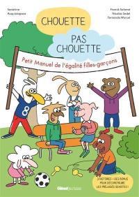 Chouette, pas chouette : petit manuel de l'égalité filles-garçons