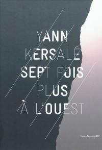 Yann Kersalé, Sept fois plus à l'Ouest