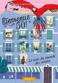Bienvenue au 50 !. Volume 2, Le tour du monde des voisins