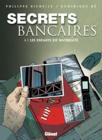 Secrets bancaires. Volume 4-1, Les enfants du Watergate