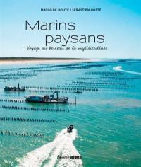 Marins paysans : voyage au berceau de la mytiliculture