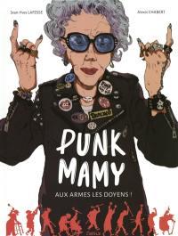 Punk mamy. Volume 1, Aux armes les doyens !