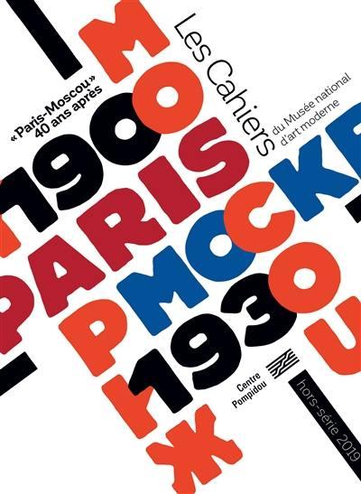 Les cahiers du Musée national d'art moderne, hors série, Paris-Moscou
