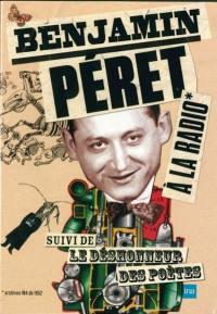 Benjamin Péret à la radio; Suivi de Le déshonneur des poètes