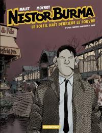 Nestor Burma. Volume 06, Le soleil naît derrière le Louvre