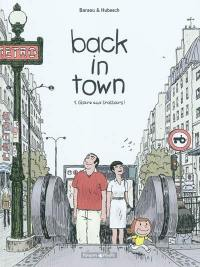 Back in town. Volume 1, Gloire aux trottoirs !