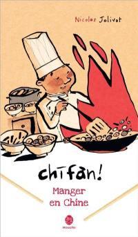 Chifan ! Manger en Chine