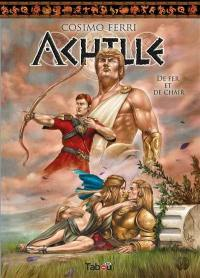 Achille. Volume 3, De fer et de chair