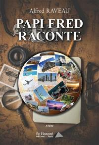 Papi Fred raconte