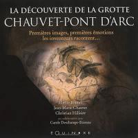 La découverte de la grotte de Chauvet-Pont d'Arc