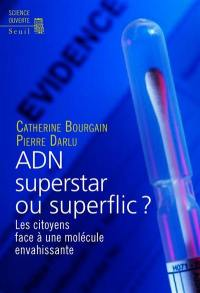L'ADN, superstar ou superflic ?