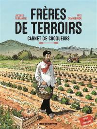 Frères de terroirs. Volume 1, Hiver & printemps