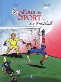 Fous de sport..., Le football