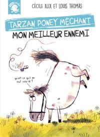 Tarzan, poney méchant, Mon meilleur ennemi