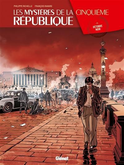 Les mystères de la cinquième République. Volume 2, Octobre noir